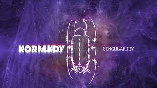 NORMUNDY - Singularity (Official Audio Stream)