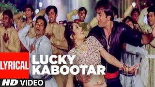 Lyrical Video : Lucky Kabootar Full Song || Daag - The Fire || Sanjay Dutt
