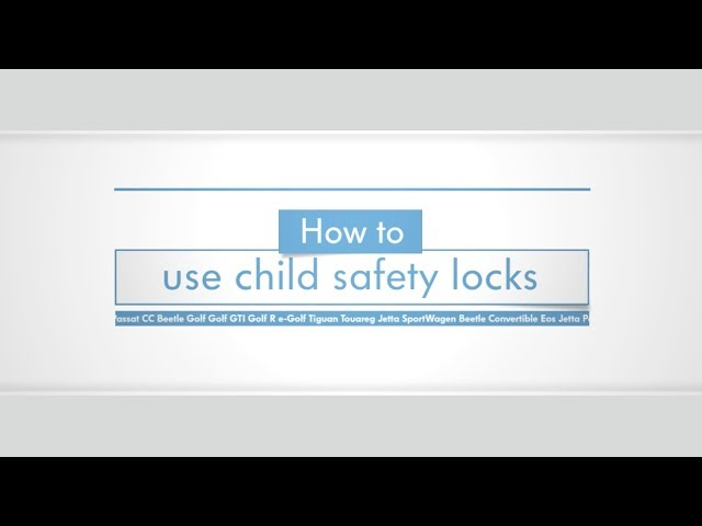 How to work Child Safety Locks