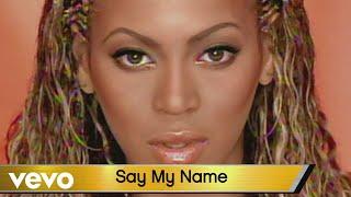 Destiny's Child - Say My Name (TWOTW 20 Edition)