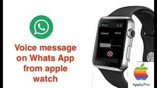 How to send voice messages from Apple Watch on WhatsApp