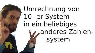Umrechnung vom 10er System in ein anderes Zahlensystem