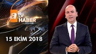 Atv Ana Haber | 15 Ekim 2018