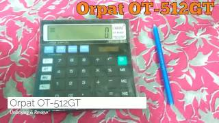 Orpat OT-512GT check & correct Calculator Unboxing and Review