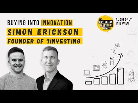 Investing in innovation   Simon Erickson, Founder of 7Investing