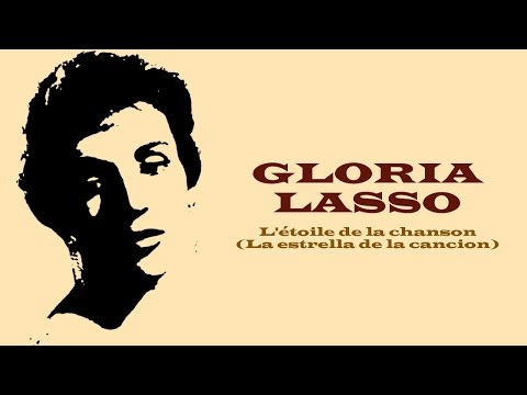 Gloria Lasso - L'étoile de la chanson (La estrella de la cancion) (Full Album / Album complet)