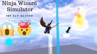 Ninja Wizard Simulator | ROBLOX INFINITE FLY GLITCH !!!