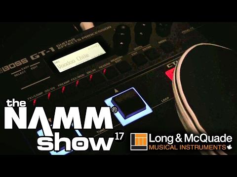 L&M @ NAMM 2017: Boss GT-1 Demonstration
