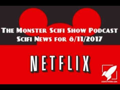 The Monster Scifi Show Podcast - Scifi News for 8/11/2017