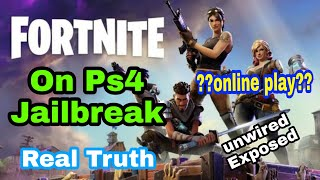 Fortnite on Jailbreak ps4| Real truth| Unwired exposed