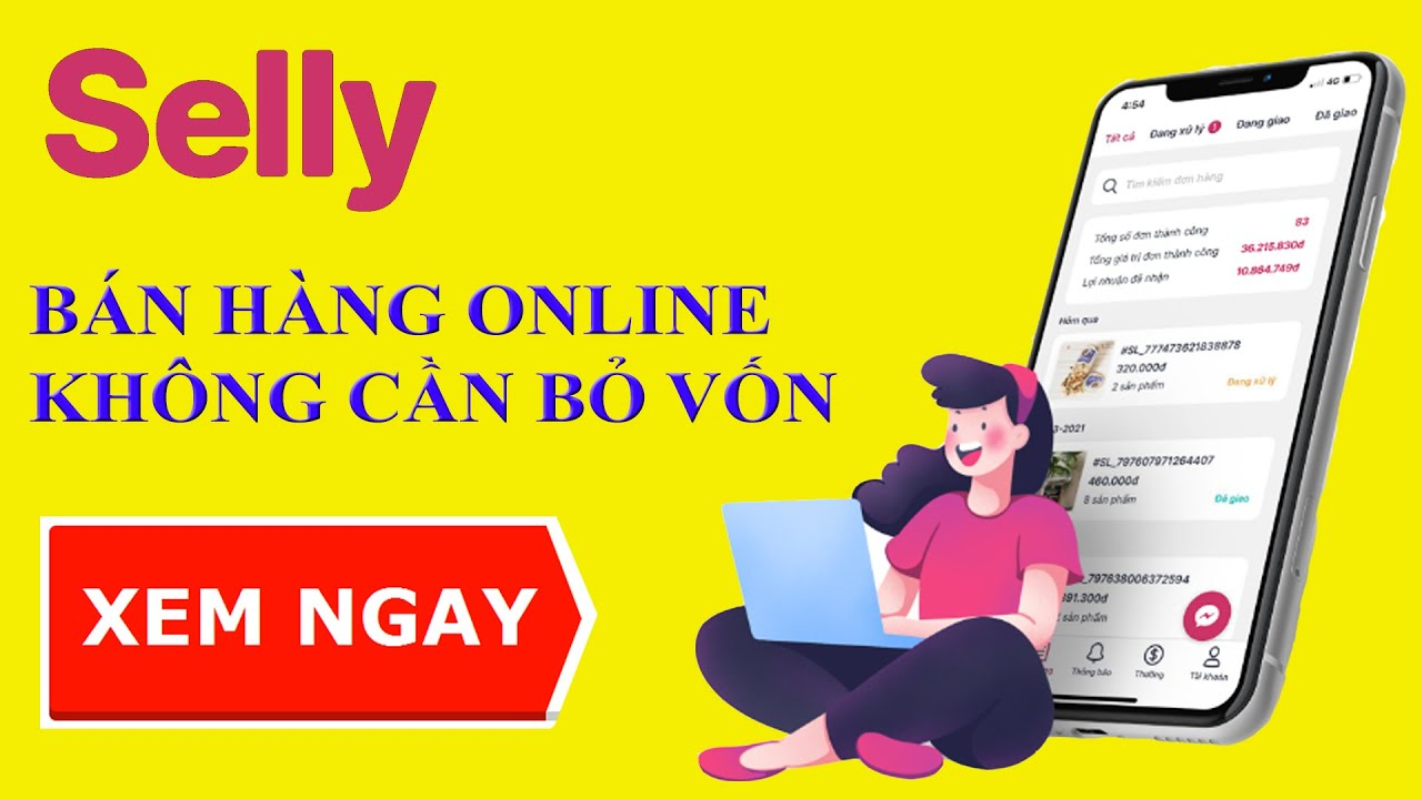 Bán Hàng Online Cùng Selly - Với Selly Bạn Chỉ Cần Bán- Đăng Ký Trở Thành CTV Bán Hàng Chuyên Nghiệp