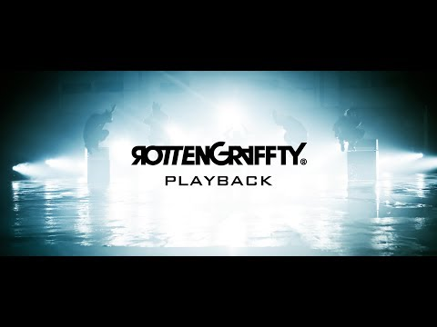 ROTTENGRAFFTY – 「PLAYBACK」 Music Video YouTube Ver.