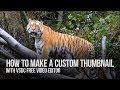 Lifehack: create a custom thumbnail with VSDC Free Video Editor