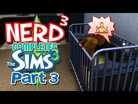 Nerd³ Completes... The Sims 3 - 3 - The Baby Zoo