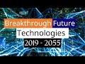 32 Upcoming Technologies 2019-2055 | Advanced Seminar Topics