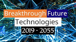 32 Upcoming Technologies 2019-2055 | Advanced Seminar Topics