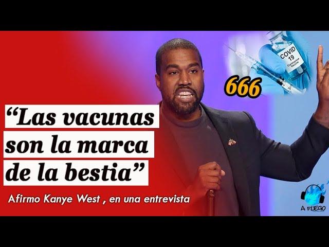 """kanye West """"Las vacunas son la marca de la Bestia"""" / Covid-19 ..."""