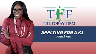 The Foray Firm Video - Applying for a K1 Fiancé Visa | The Foray Firm