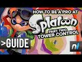 How to Be a Pro at Splatoon Part 2: Tower Control