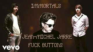 Jean-Michel Jarre, Fuck Buttons - Jean-Michel Jarre with Fuck Buttons Track Story