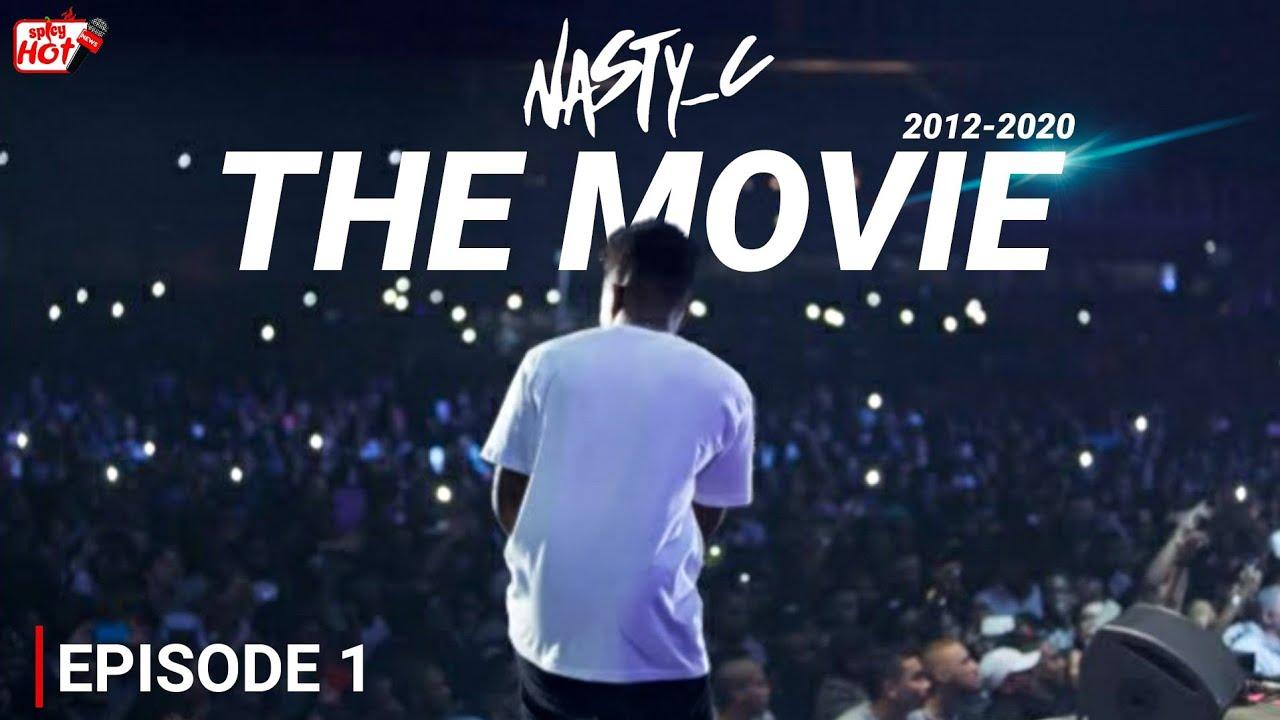 Nasty C - The Movie Episode 1(👁V🌞)