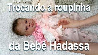 Trocando a Roupinha da Bebê Hadassa - Changing reborn baby (ASMR)