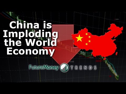 China is Imploding the World Economy