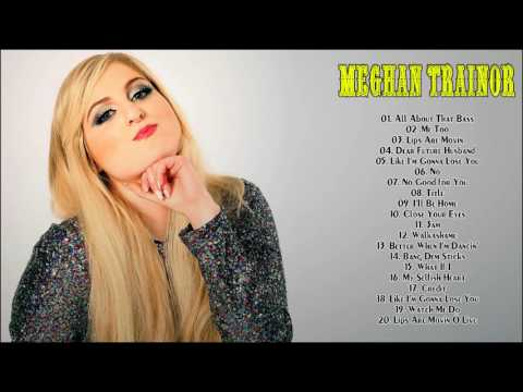 Meghan Trainor Greatest Hits Collection    The Very Best of Meghan Trainor.