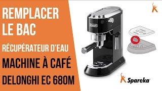 Comment remplacer le bac récupérateur d'eau de sa cafetière Delonghi ?