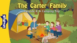 The Carter Family 4 | A Camping Trip! | Family | Little Fox | Animated Stories for Kids