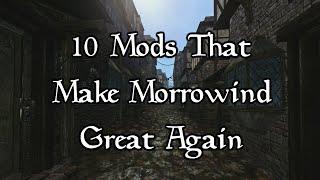 10+ Mods That Make Morrowind Great Again