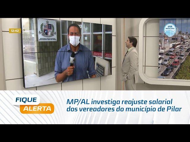 MP/AL investiga reajuste salarial dos vereadores do município de Pilar