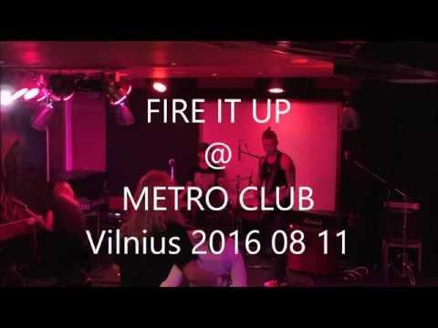 FIRE IT UP @ METRO CLUB Vilnius 2016 08 11