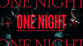Zembo Latifa x Full Ferry x Bruns Lay - One Night