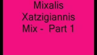 Mixalis Xatzigiannis Mix - Part 1