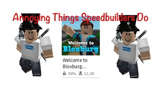 ANNOYING BLOXBURG SPEEDBUILDER TRENDS! - Roblox