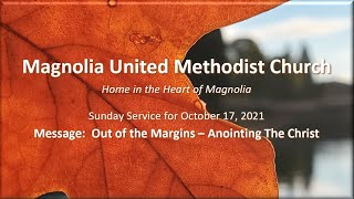 MUMC Sunday Service - October 17, 2021 (The Woman Who Anointed The Christ)