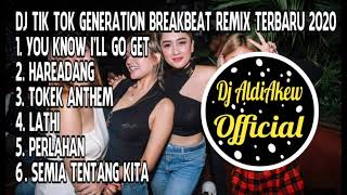 DJ TIK TOK GENERATION BREAKBEAT REMIX TERBARU 2020