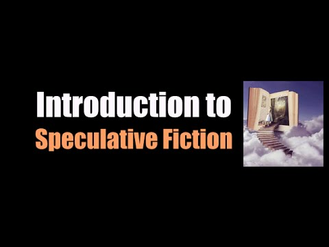 Introduction to Speculative Fiction
