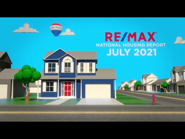 RE/MAX National Housing Report July 2021