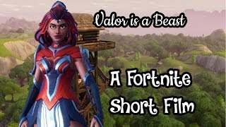 Valor is a Beast (A Fortnite Short Film)
