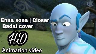 Enna sona   Closer   Badal cover Animation video Full HD by d'miniX