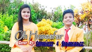 Oh Humsafar Song Covered By Subhashree & Satyajeet Mp3 Song Download