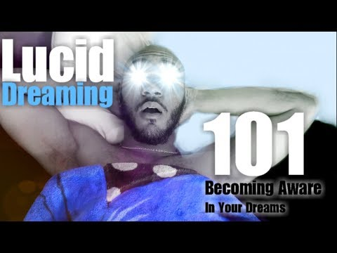 Lucid Dreaming 101 ~  How To Become Aware In Your Dreams