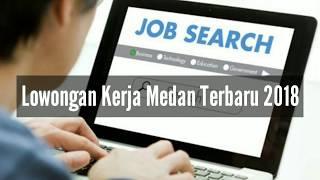 Lowongan Kerja Medan Terbaru 2018 #Part 1