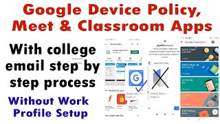 Google Meet Google Classroom Google Device Policy apps installation with college emails screenshot 5