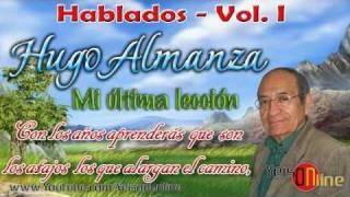 HUGO ALMANZA - Mi última lección ★ HABLADOS 5 de 18 ★