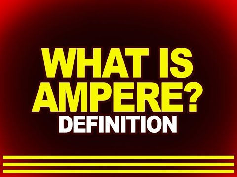 What is ampere? - Definition | Physics4students