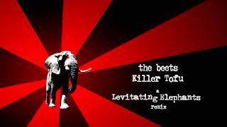 The Beets - Killer Tofu (Levitating Elephants Dubstep Remix) [HD] Free DL!