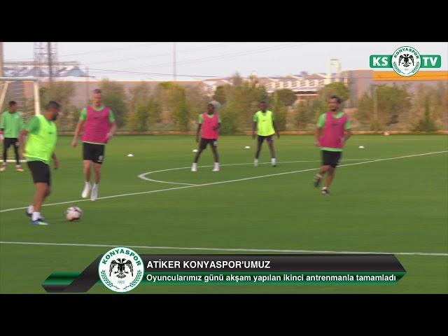 Atiker Konyaspor'umuz günü akşam saatlerinde yaptığı ikinci antrenmanla tamamladı